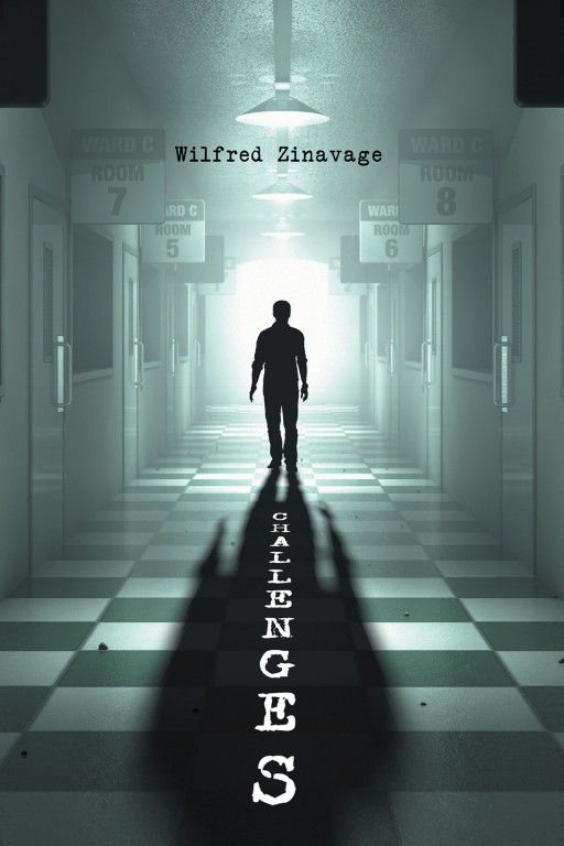Wilfred Zinavage's New Book 'Challenges' is a Thought-Provoking Read on the Facts Behind the Norwich State Hospital Closure and Its Impact on People's Lives