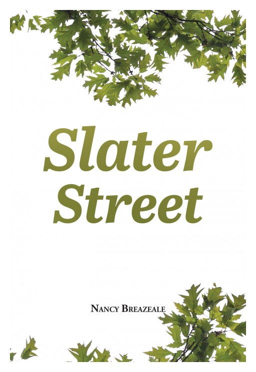 Author Nancy Breazeale's New Book 'Slater Street' is a Collection of Short and Sweet Poetry That Describes Important Times in the Author's Life