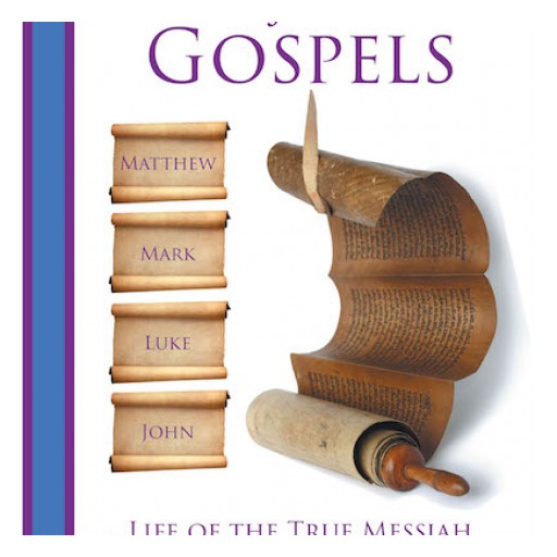 """Marvin T. Wilson's New Book """"Harmony of the Gospels"""" is a Spiritual Guide That Provides a Chronological Record of the Four Gospels Along With the Messiah's Birth and Death Timing."""