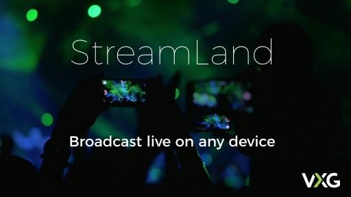 VXG StreamLand - Cross-Platform Streaming Solution