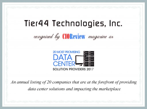 Tier44 Technologies, Inc. Named to 20 Most Promising Data Center Solution Providers 2017 by CIOReview