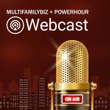 MultifamilyBiz + PowerHour Webcast Series