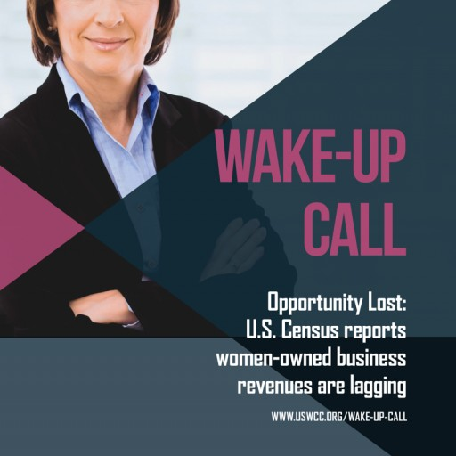 Wake-Up Call: U.S. Women's Chamber of Commerce Reports on Massive Opportunity Loss for Women-Owned Businesses