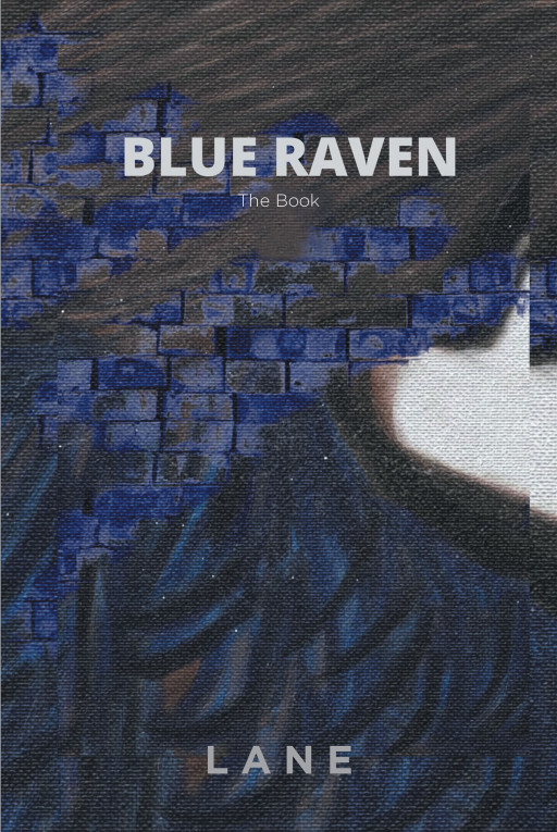 Lane's New Book 'Blue Raven' Brings a Great Beacon of Hope and Enlightenment for Victims of Abuse