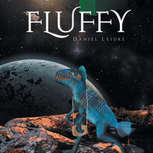 Daniel Leidke's New Book, 'Fluffy' is a Page-Turning Adventure About the Endless Universal Expanse and Extraterrestrial Civilizations.