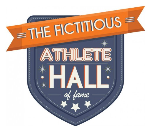 The Fictitious Athlete Hall of Fame Announces the Finalists for the 2018 Class