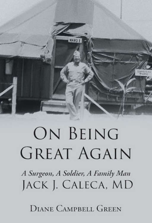 Diane Campbell Green's New Book 'On Being Great Again' is a Heartfelt Memoir of a Promising Man Whose Servitude Lifted the Hearts of Those in and Out of the Warzones
