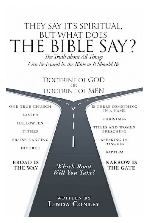 Linda Conley's New Book 'They Say It's Spiritual, but What Does the Bible Say?' Gives a Deeper Understanding of the Scriptures and His Power