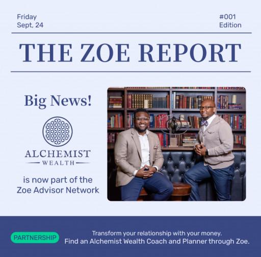 Zoe Financial Announces Its Partnership With Alchemist Wealth