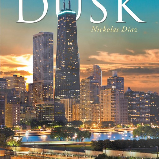 "Nickolas Diaz's New Book ""From Dusk"" Is an Exhilarating and Thought-Provoking Read"