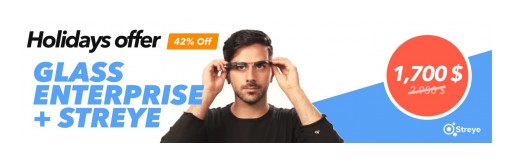 Streye Application Suite Holiday Sale  for Google Glass Enterprise