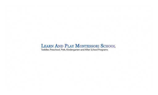 Learn & Play Montessori Announces Post on Finding the Best Preschool in Both Danville and San Ramon, California