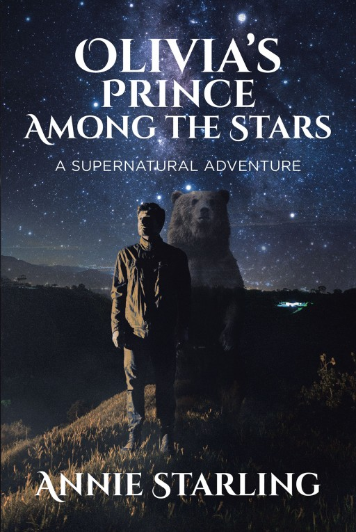 Annie Starling's New Book 'Olivia's Prince Among the Stars: A Supernatural Adventure' is a Gripping Tale About a Girl Who Gets Kidnapped to a Faraway Realm Filled With Mysticism