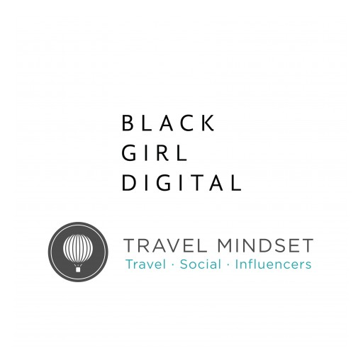 Travel Mindset Partners With BLACK GIRL DIGITAL, INC. for Equal Representation of Black and POC Voices in Influencer Marketing