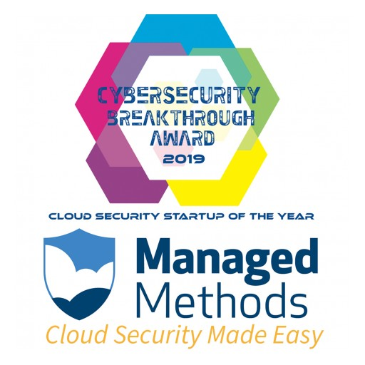 ManagedMethods Named Cloud Security Startup of the Year in 2019 CyberSecurity Breakthrough Awards