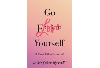 Go Love Yourself: The Ultimate Guide to #liveyourbestlife