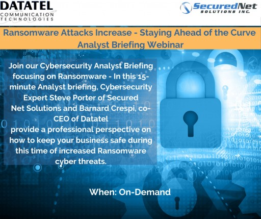 Datatel Inc and Secure Net Solution Release Latest Cybersecurity Analyst Briefing [Webinar] - Ransomware Attacks Increase - Staying Ahead of the Curve