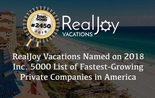 RealJoy Vacations Named on 2018 Inc. 5000 List of Fastest-Growing Private Companies in America