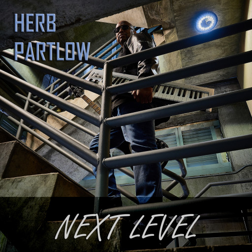 New Music Release: Music Industry Veteran Herb Partlow Takes His Game to the NEXT LEVEL