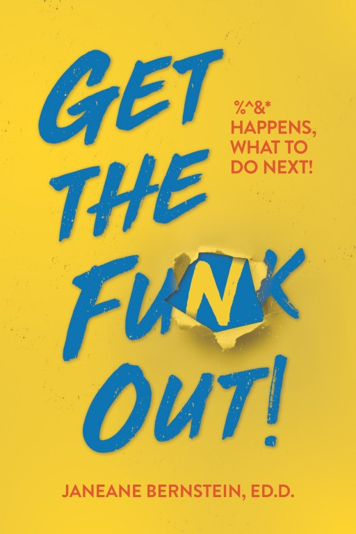 New Book: 'Get the Funk Out! %^&* Happens, What to Do Next!' by Janeane Bernstein, Ed.D.