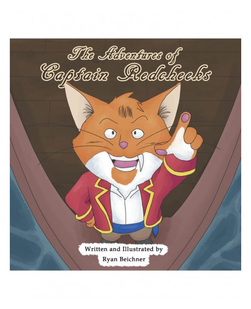 Ryan Beichner's New Book 'The Adventures of Captain Redcheeks' is an Amusing Tale of Captain Redcheeks, a Cat With an Adventurous Spirit