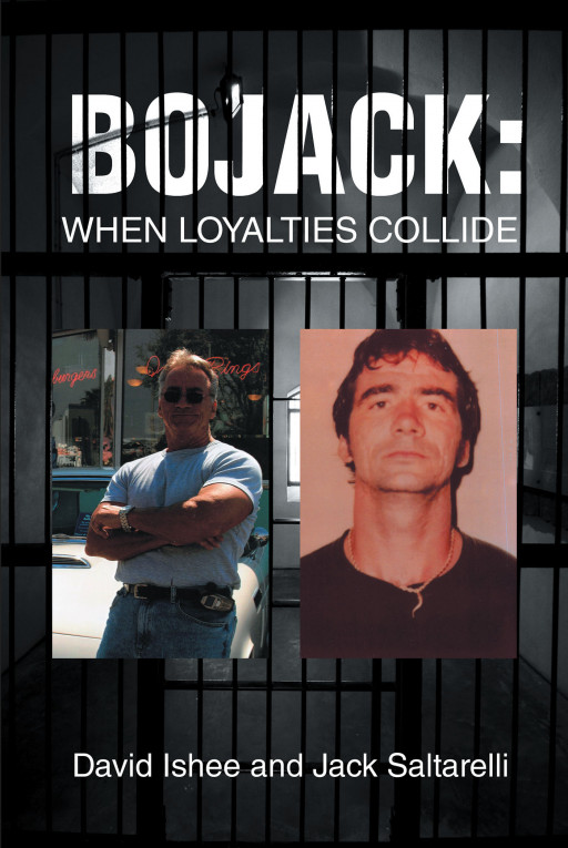 Authors David Ishee and Jack Saltarelli's New Book 'Bojack When Loyalties Collide' is the Story of a Former Drug Lord Turned FBI Double Agent