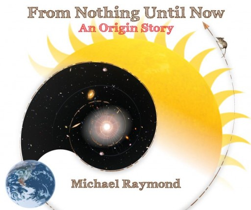 Science and Storytelling: 'From Nothing Until Now' Is a New Kind of Origin Story