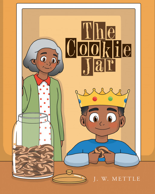 Author J. W. Mettle's New Book 'The Cookie Jar' is the Story of a Little Boy and a Big Life Lesson About Honesty