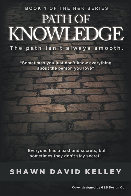 Author Shawn David Kelley's New Book 'H&K: Path of Knowledge' is a Thrilling Story That Focuses on a Married Man With a Secret Past
