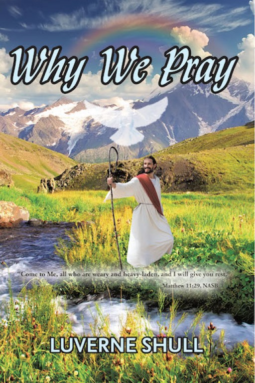 Luverne Shull's New Book 'Why We Pray' is a Brilliant Key That Will Guide Believers Towards Prayer and Worship