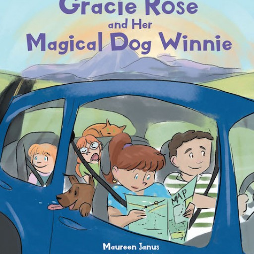 Maureen Janus, Pamela Keith, Ruthie Keith's New Book 'The Adventures of Gracie Rose and Her Magical Dog Winnie' Tells About the Amusing and Learning Adventures of a Little Girl and Her Pets