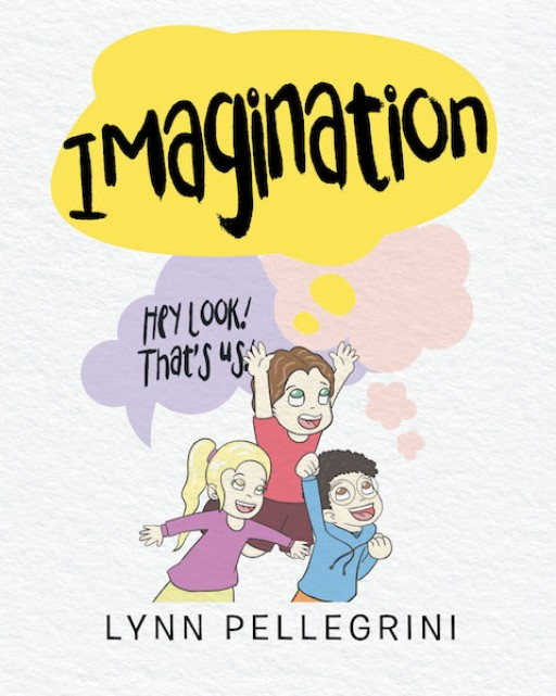 Lynn Pellegrini's New Book 'Imagination' is a Stirring Children's Tale of a Boy's Bravery and Positivity Despite His Sleeplessness