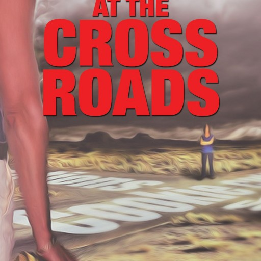 "M. C. Torres' New Book ""See You at the Crossroads"" Is About The Courage To Go Against The Grain In The Name Of Self-Preservation"