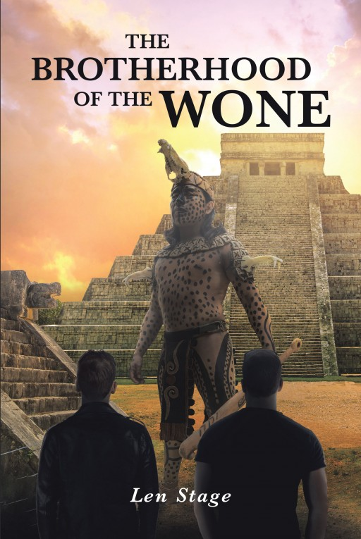 Author Len Stage's New Book 'The Brotherhood of the Wone' is the Exciting Story of a Small-Town Handyman Who Has His Life Turned Upside Down by an Interesting Discovery.