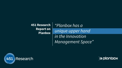 Planbox Has a Unique Upper Hand in the Innovation Management Space According to 451 Research