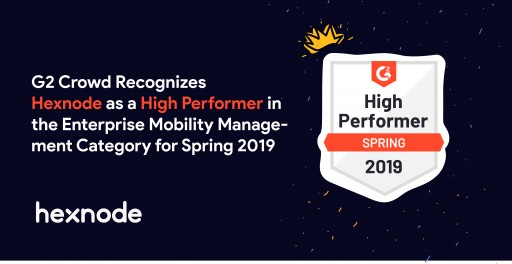 G2 Crowd Recognizes Hexnode as a High Performer in the Enterprise Mobility Management Category for Spring 2019