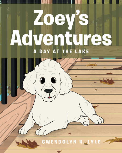 Gwendolyn H. Lyle's New Book 'Zoey's Adventures: A Day at the Lake' is an Open Invitation to Spend a Not-So-Typical Day With Zoey the Poochon Dog