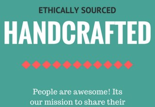Handcrafted ethically sourced