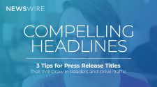 Compelling Headlines: 3 Tips for Press Release Titles That Will Draw in Readers and Drive Traffic