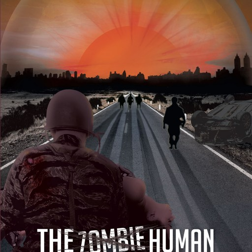 "Aaron Weaver's New Book ""The Human Apocalypse"" is an Enthralling Adventure of Survival After a Catastrophe Has Created a World of Zombies and Unspeakable Challenges."