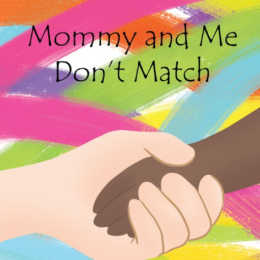 K Monsma's New Book, 'Mommy and Me Don't Match' is an Endearing Story That Conveys a Glimpse of a Lovable Mother-and-Daughter Relationship.