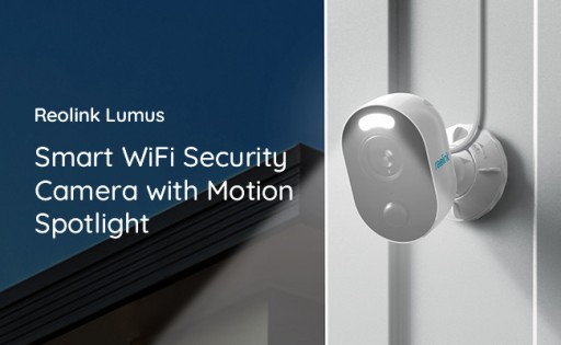 Reolink Launches Its First-Ever Outdoor WiFi Spotlight Camera, Reolink Lumus, for Brilliant Protection in Every Home