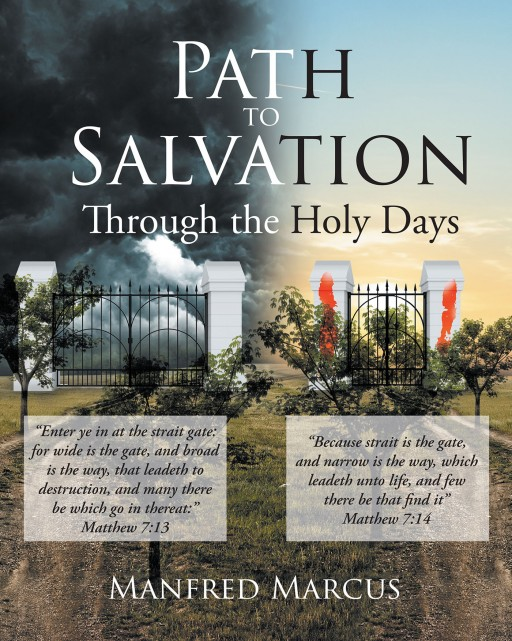 Manfred Marcus's Newly Released 'Path to Salvation: Through the Holy Days' Discusses the Bible's Timeline, Which Highlights God's Longstanding Promise of Redemption