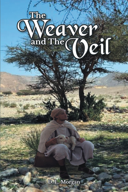 D. L. Morgan's New Book, 'The Weaver and the Veil' Captures One Man's Journey of Clearing His Doubts and Finding His Purpose