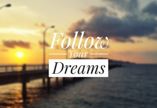 Follow Your Dreams Text Image