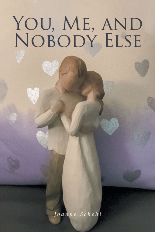 Joanne Schehl's New Book, 'You, Me, and Nobody Else', is an Insightful Novel Depicting the Life of American Families in the Northwoods of Wisconsin