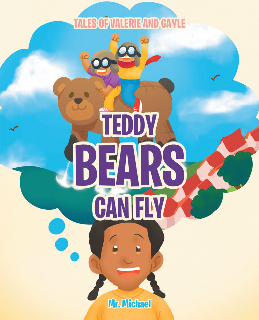 Mr. Michael's New Book 'Teddy Bears Can Fly' Shares an Amusing Playtime of 2 Sisters and Their Favorite Teddy Bear