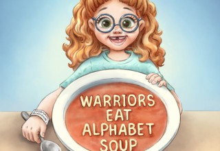 "Front cover of ""Warriors Eat Alphabet Soup"" by Meredith Villano, illustrated by Nataly Vits"