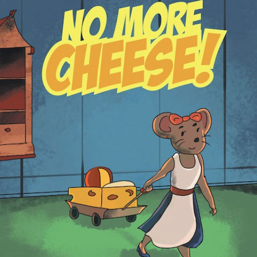 Colette Ivanov's New Book 'No More Cheese' is a Lovely Tale of a Little Mouse's Search for a New Kind of Food Apart From the Constant Meal of Cheese.