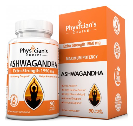 Physician's Choice Releases High Potency Ashwagandha on the Market